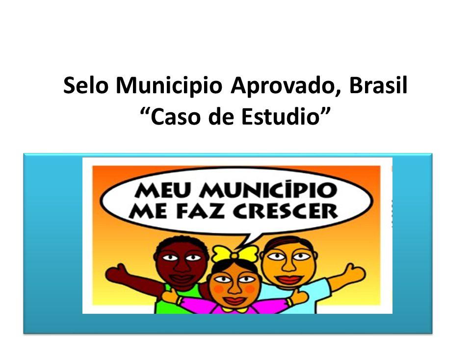 Selo Municipio Aprovado, Brasil Caso de Estudio