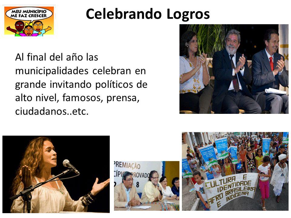 Celebrando Logros Al final del año las municipalidades celebran en grande invitando políticos de alto nivel, famosos, prensa, ciudadanos..etc.