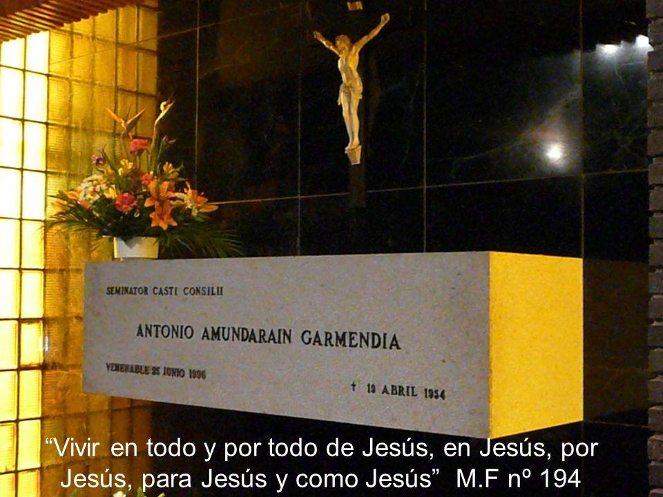 Vivir en todo y por todo de Jesús, en Jesús, por Jesús, para Jesús y como Jesús M.F nº 194