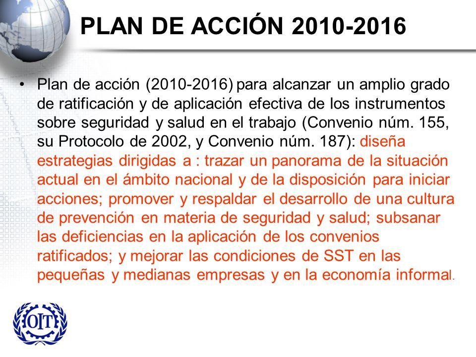 PLAN DE ACCIÓN 2010-2016 Plan de acción (2010-2016) para alcanzar un amplio grado de ratificación y de aplicación efectiva de los instrumentos sobre s