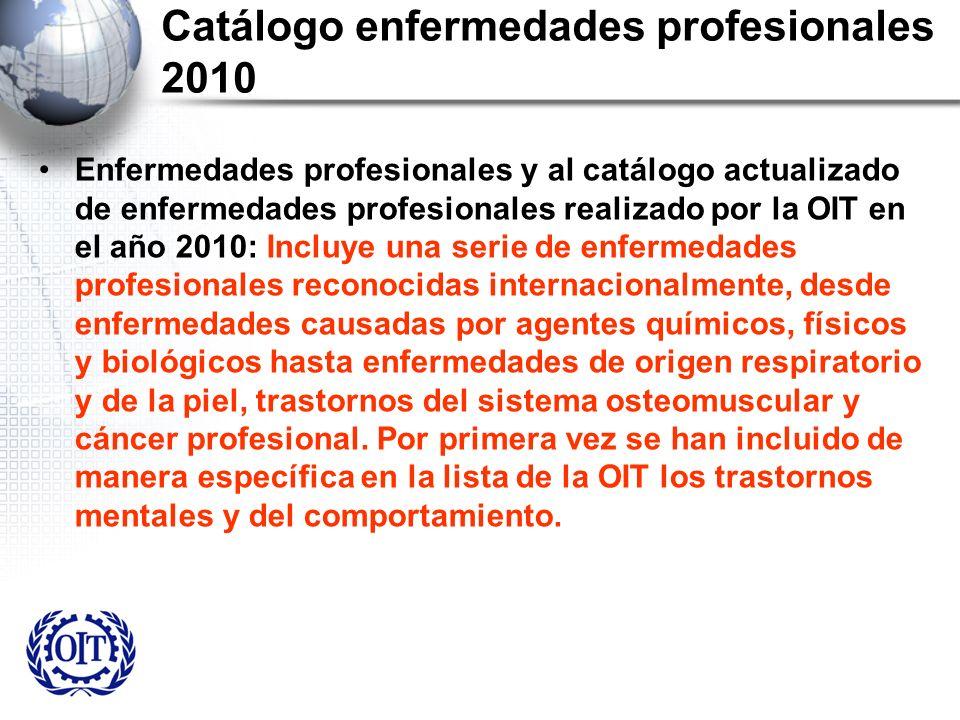 Catálogo enfermedades profesionales 2010 Enfermedades profesionales y al catálogo actualizado de enfermedades profesionales realizado por la OIT en el