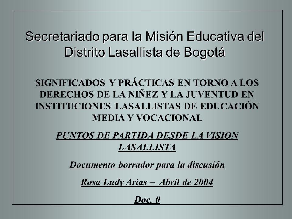 SIGNIFICADOS Y PRÁCTICAS EN TORNO A LOS DERECHOS DE LA NIÑEZ Y LA JUVENTUD EN INSTITUCIONES LASALLISTAS DE EDUCACIÓN MEDIA Y VOCACIONAL PUNTOS DE PART