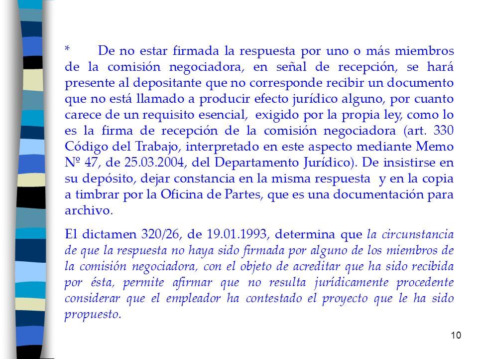 10 * De no estar firmada la respuesta por uno o más miembros de la comisión negociadora, en señal de recepción, se hará presente al depositante que no