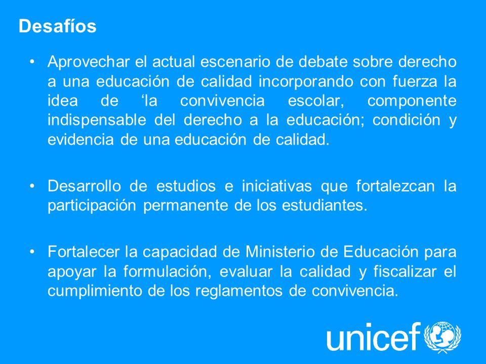Desafíos Aprovechar el actual escenario de debate sobre derecho a una educación de calidad incorporando con fuerza la idea de la convivencia escolar,