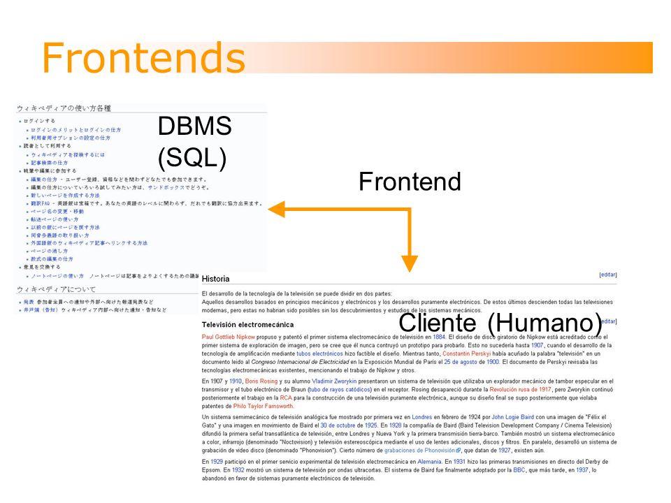 Tipos de DBMS Locales DBMS y frontend Remotos Servidor (DBMS) Clientes (frontends)
