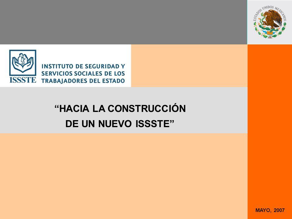 MAYO, 2007 HACIA LA CONSTRUCCIÓN DE UN NUEVO ISSSTE