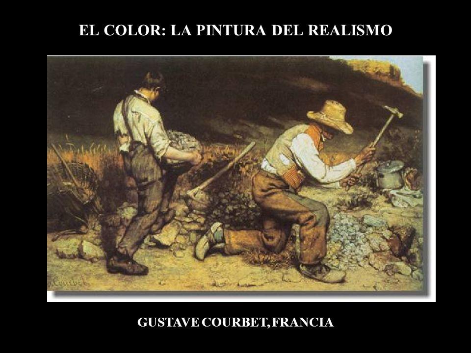 EL COLOR: LA PINTURA DEL REALISMO GUSTAVE COURBET, FRANCIA