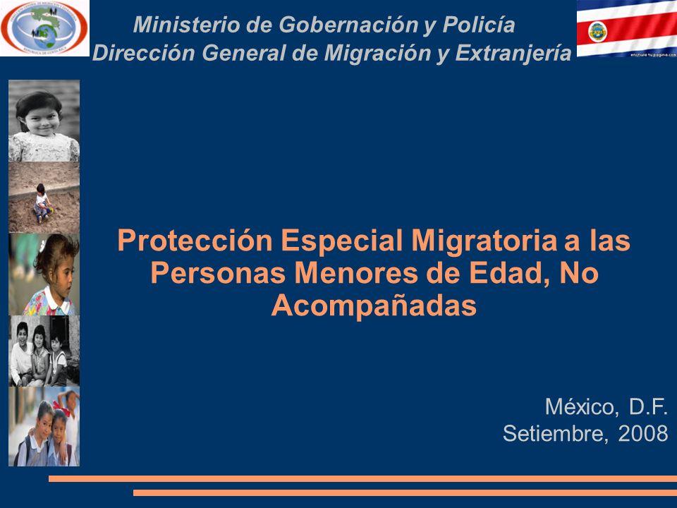 Ministerio de Gobernación y Policía Dirección General de Migración y Extranjería Protección Especial Migratoria a las Personas Menores de Edad, No Aco