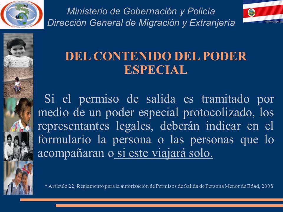 Ministerio de Gobernación y Policía Dirección General de Migración y Extranjería DEL CONTENIDO DEL PODER ESPECIAL Si el permiso de salida es tramitado