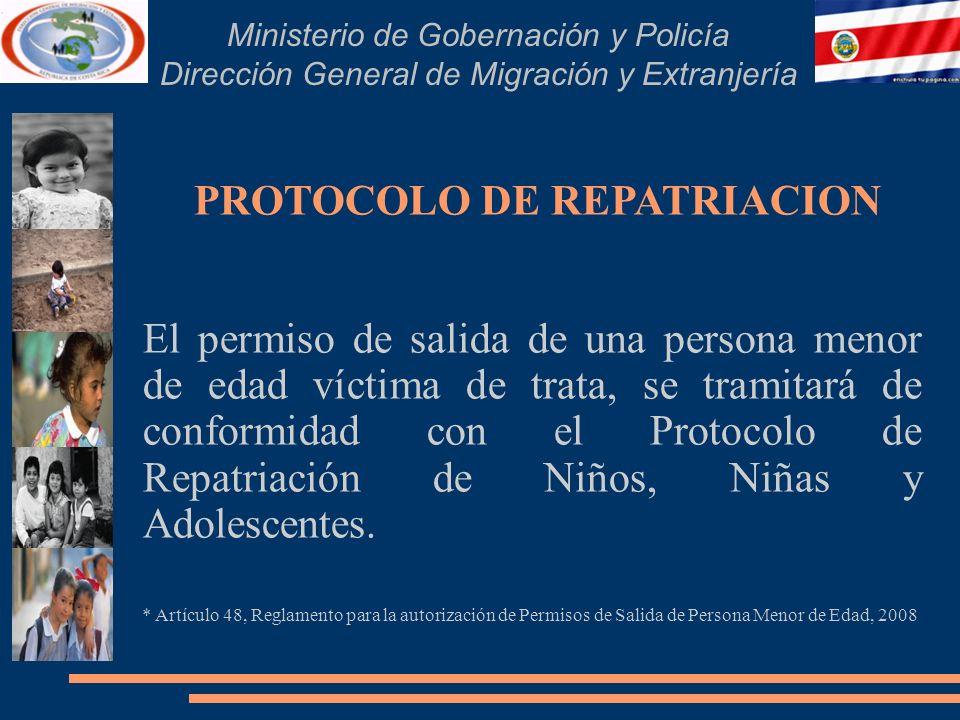 Ministerio de Gobernación y Policía Dirección General de Migración y Extranjería PROTOCOLO DE REPATRIACION El permiso de salida de una persona menor d