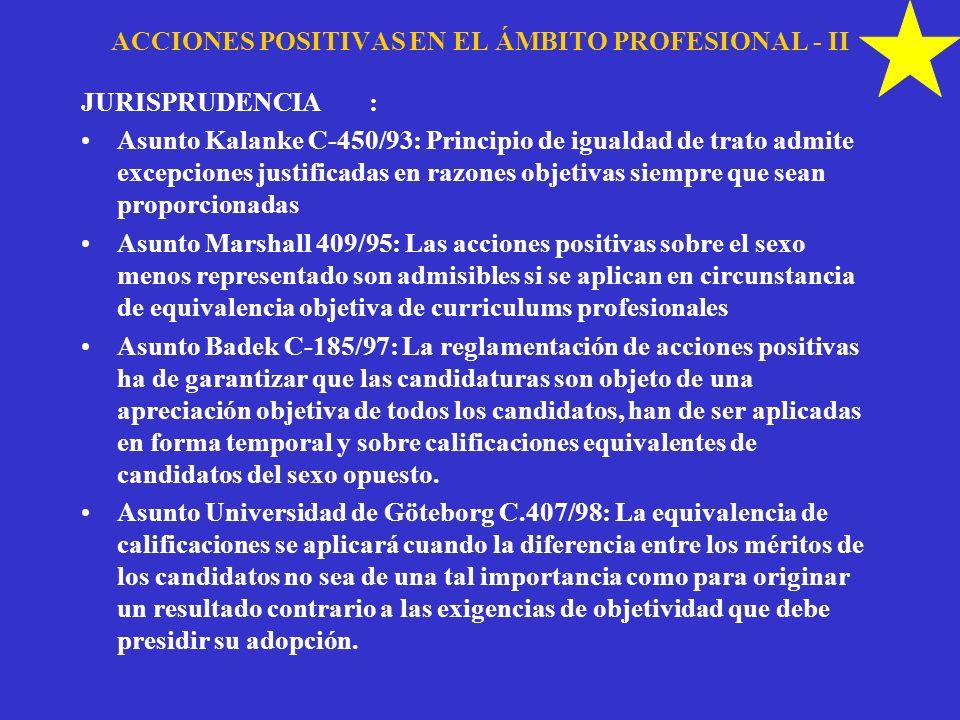 ACCIONES POSITIVAS EN EL ÁMBITO PROFESIONAL - II JURISPRUDENCIA: Asunto Kalanke C-450/93: Principio de igualdad de trato admite excepciones justificad