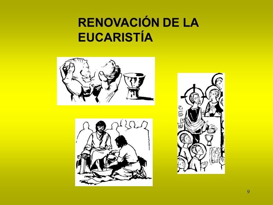 9 RENOVACIÓN DE LA EUCARISTÍA