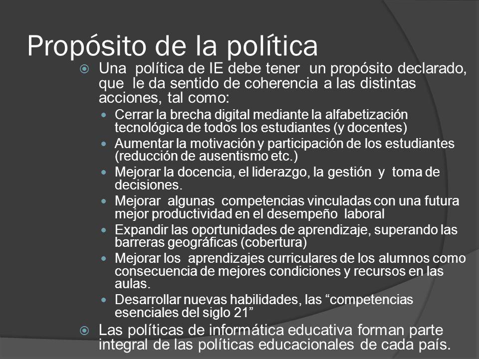 Propósito de la política Una política de IE debe tener un propósito declarado, que le da sentido de coherencia a las distintas acciones, tal como: Cer