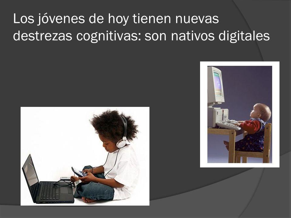 Los jóvenes de hoy tienen nuevas destrezas cognitivas: son nativos digitales