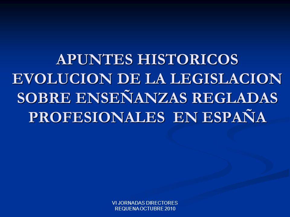 VI JORNADAS DIRECTORES REQUENA OCTUBRE 2010 APUNTES HISTORICOS DE LAS ENSEÑANZAS PROFESIONALES 1.