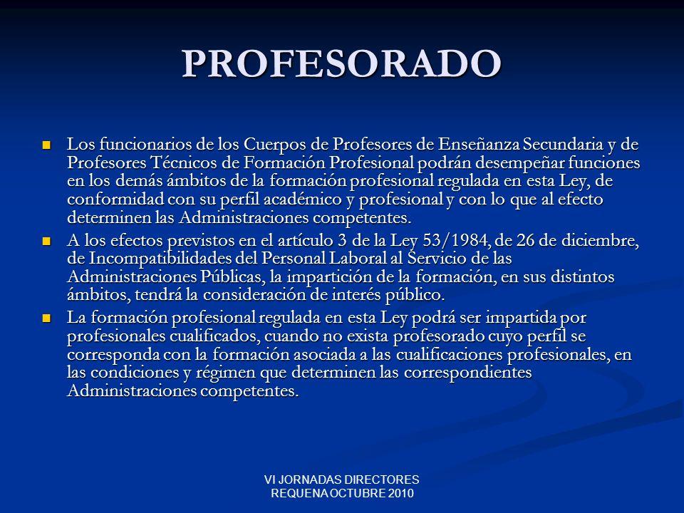 VI JORNADAS DIRECTORES REQUENA OCTUBRE 2010 PROFESORADO Los funcionarios de los Cuerpos de Profesores de Enseñanza Secundaria y de Profesores Técnicos