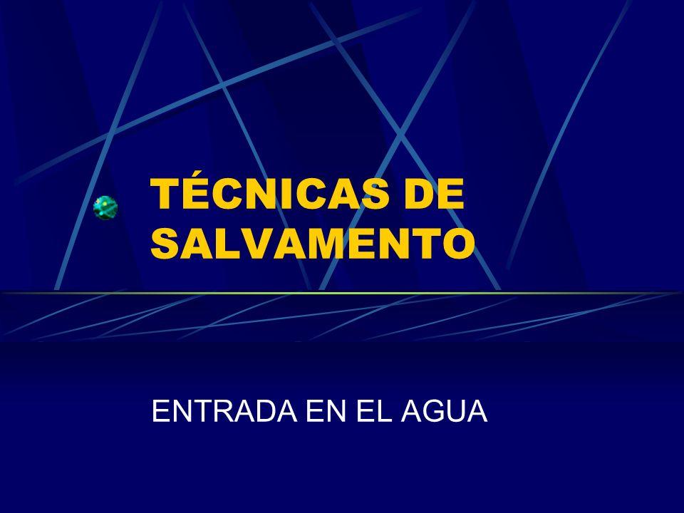 TÉCNICAS DE SALVAMENTO ENTRADA EN EL AGUA
