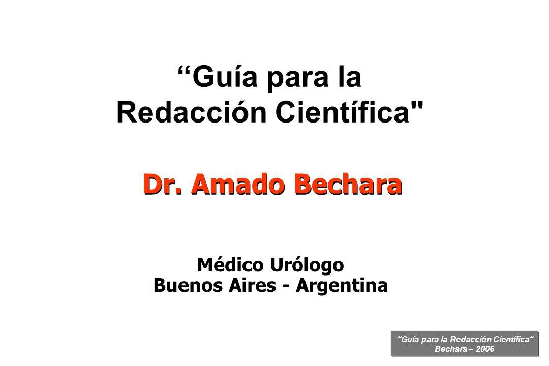 Guía para la Redacción Científica Bechara – 2006 Guía para la Redacción Científica