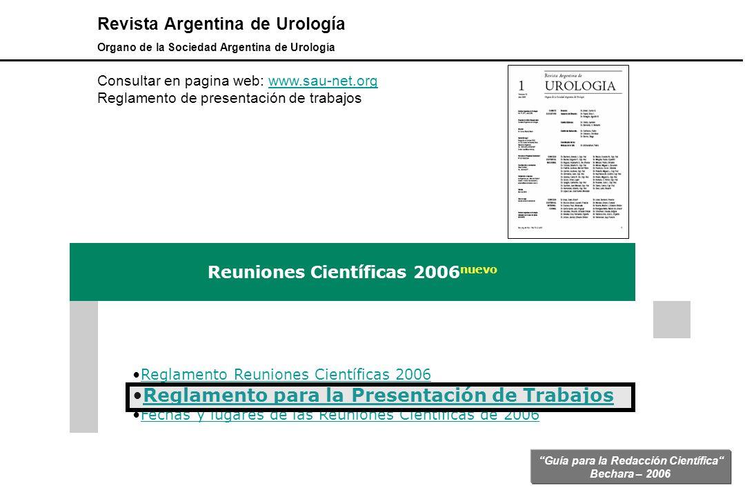 Guía para la Redacción Científica Bechara – 2006 Revista Argentina de Urología Organo de la Sociedad Argentina de Urología Consultar en pagina web: ww