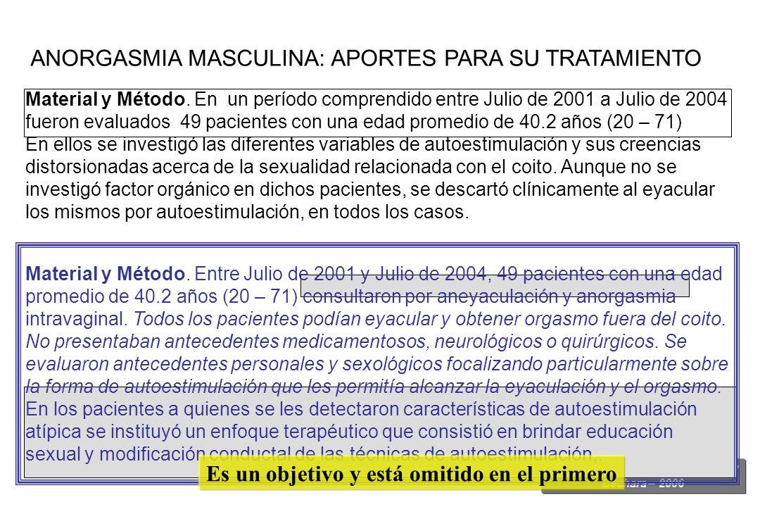 Guía para la Redacción Científica Bechara – 2006 ANORGASMIA MASCULINA: APORTES PARA SU TRATAMIENTO Material y Método. En un período comprendido entre