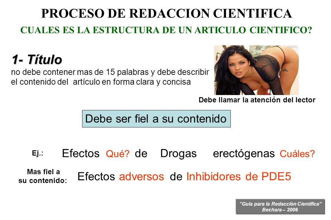Guía para la Redacción Científica Bechara – 2006 1- Título no debe contener mas de 15 palabras y debe describir el contenido del artículo en forma cla