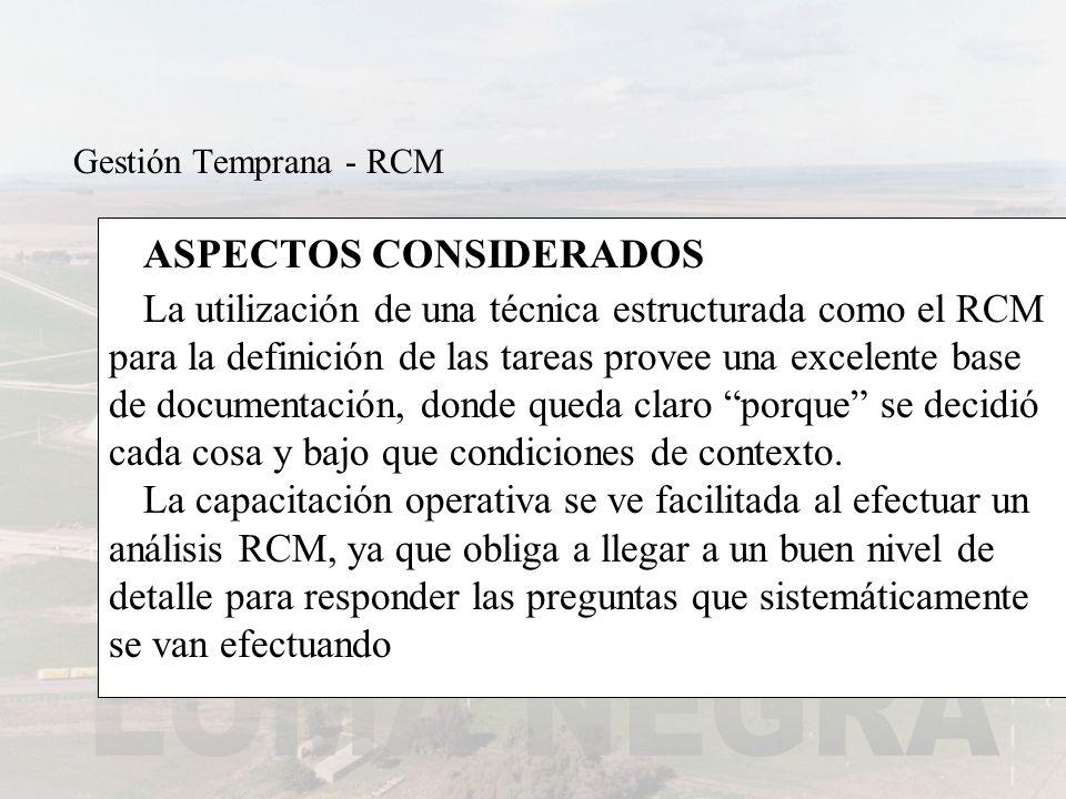 ASPECTOS CONSIDERADOS La utilización de una técnica estructurada como el RCM para la definición de las tareas provee una excelente base de documentaci