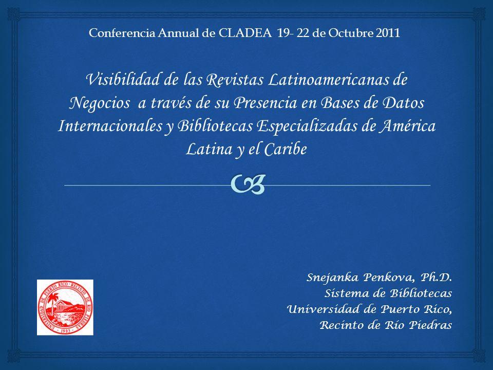 Snejanka Penkova, Ph.D. Sistema de Bibliotecas Universidad de Puerto Rico, Recinto de Río Piedras Conferencia Annual de CLADEA 19- 22 de Octubre 2011