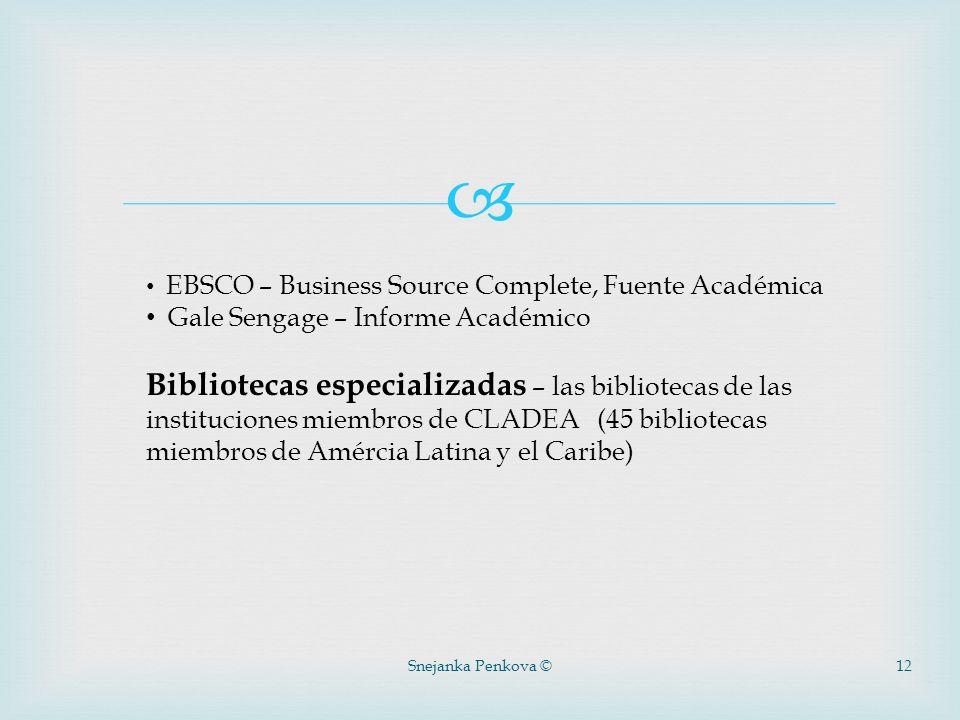 Snejanka Penkova ©12 EBSCO – Business Source Complete, Fuente Académica Gale Sengage – Informe Académico Bibliotecas especializadas – las bibliotecas