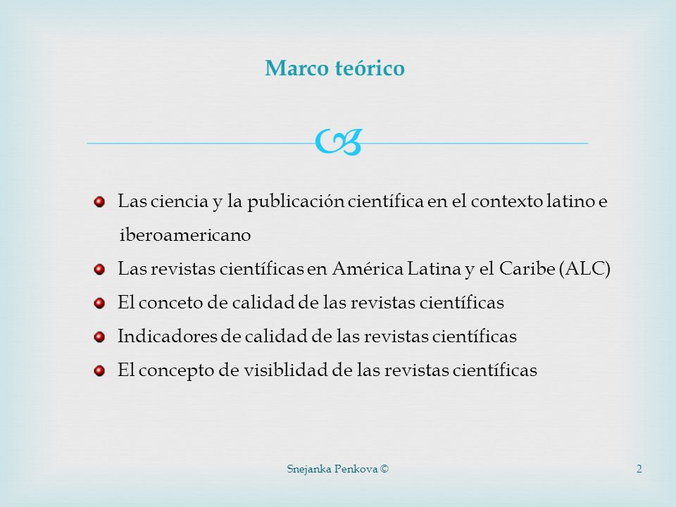Snejanka Penkova ©2 Marco teórico Las ciencia y la publicaci ó n cient í fica en el contexto latino e iberoamericano Las revistas científicas en Améri