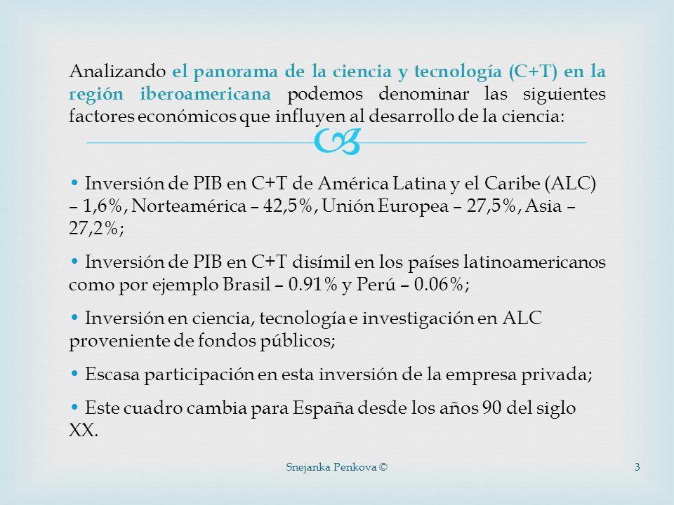 Snejanka Penkova ©3 Analizando el panorama de la ciencia y tecnología (C+T) en la región iberoamericana podemos denominar las siguientes factores econ