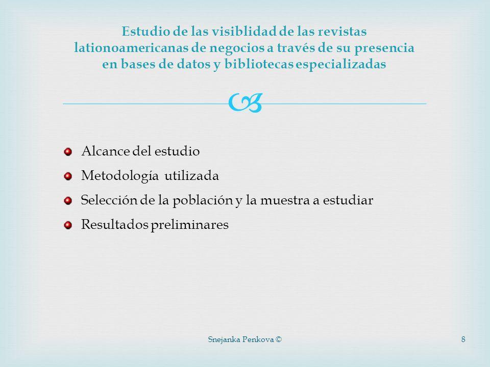 Snejanka Penkova ©8 Estudio de las visiblidad de las revistas lationoamericanas de negocios a través de su presencia en bases de datos y bibliotecas e