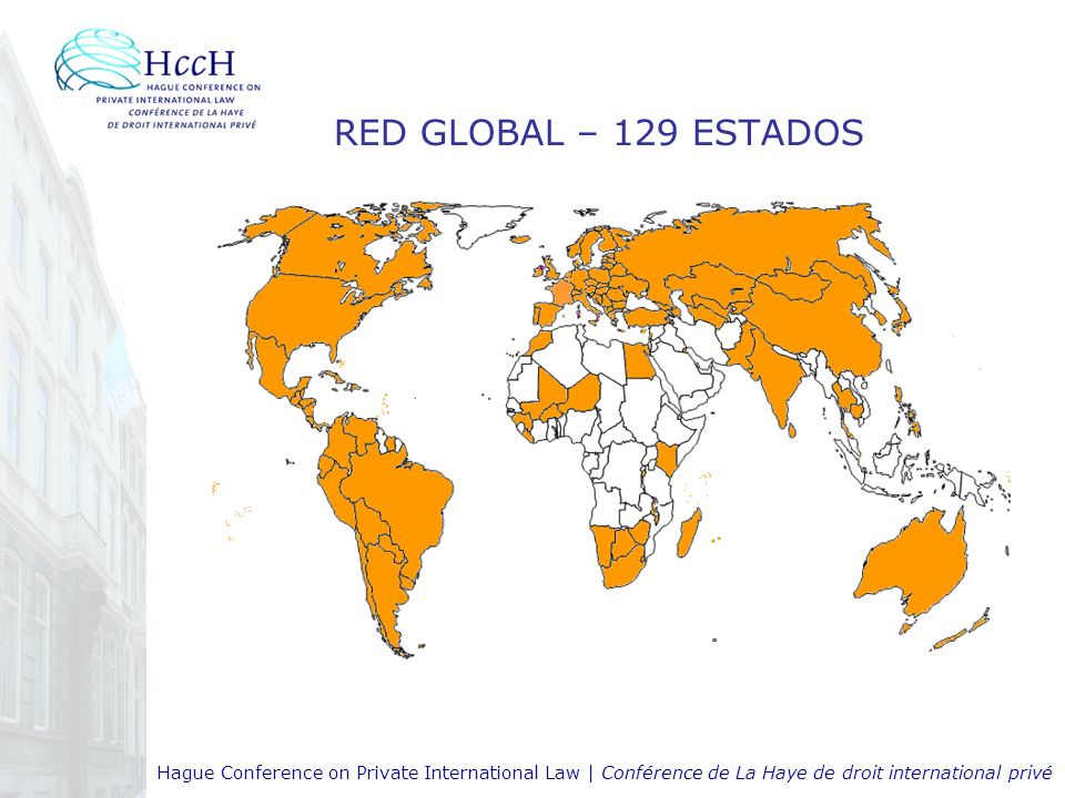 RED GLOBAL – 129 ESTADOS Hague Conference on Private International Law | Conférence de La Haye de droit international privé