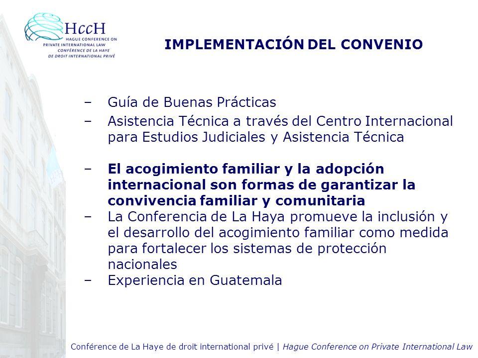 Conférence de La Haye de droit international privé | Hague Conference on Private International Law IMPLEMENTACIÓN DEL CONVENIO –Guía de Buenas Práctic