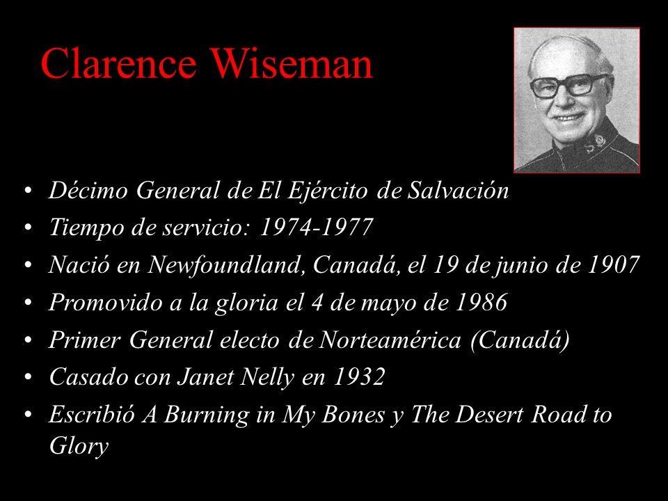 Erik Wickberg Noveno General de El Ejército de Salvación Tiempo de servicio: 1969-1974 Nació en Suecia el 6 de julio de 1904 Promovido a la gloria el