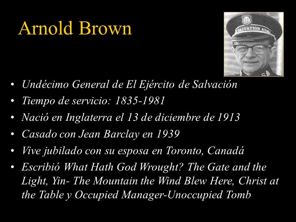 Clarence Wiseman Décimo General de El Ejército de Salvación Tiempo de servicio: 1974-1977 Nació en Newfoundland, Canadá, el 19 de junio de 1907 Promov