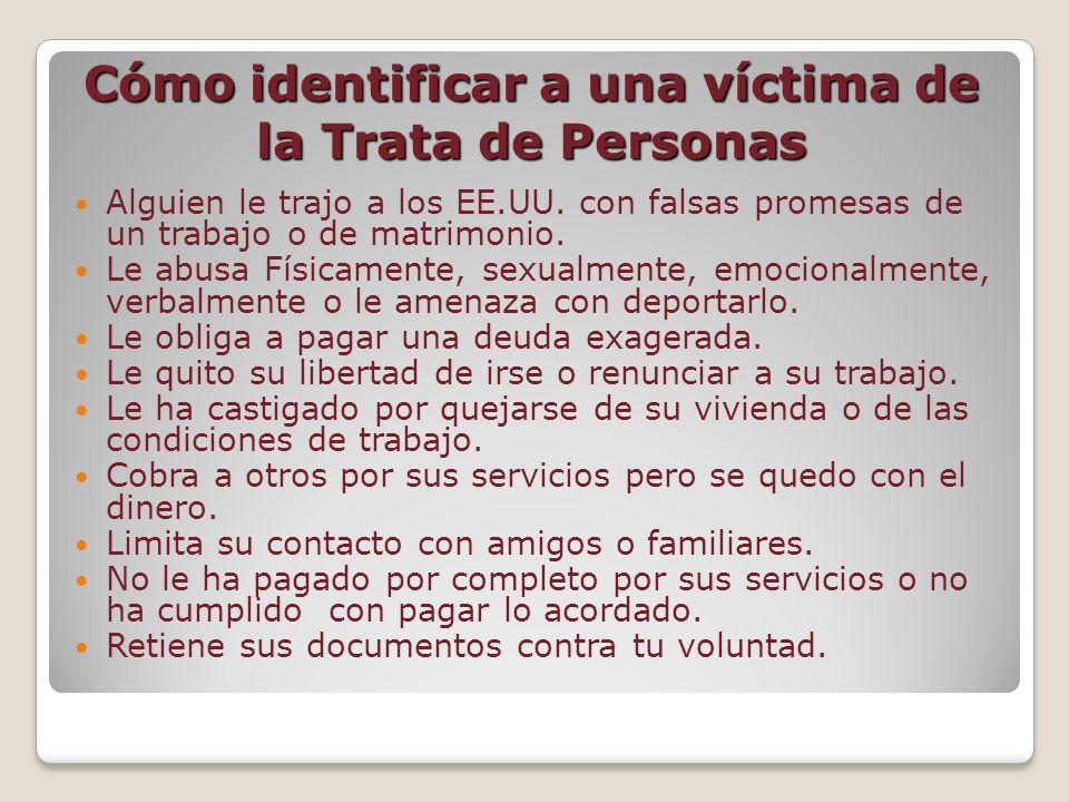 La identificación de menores de edad víctimas de la trata de personas Una persona menor de 18 años que ha sido reclutado, trasladado, acogido o recibido para fines de explotación.