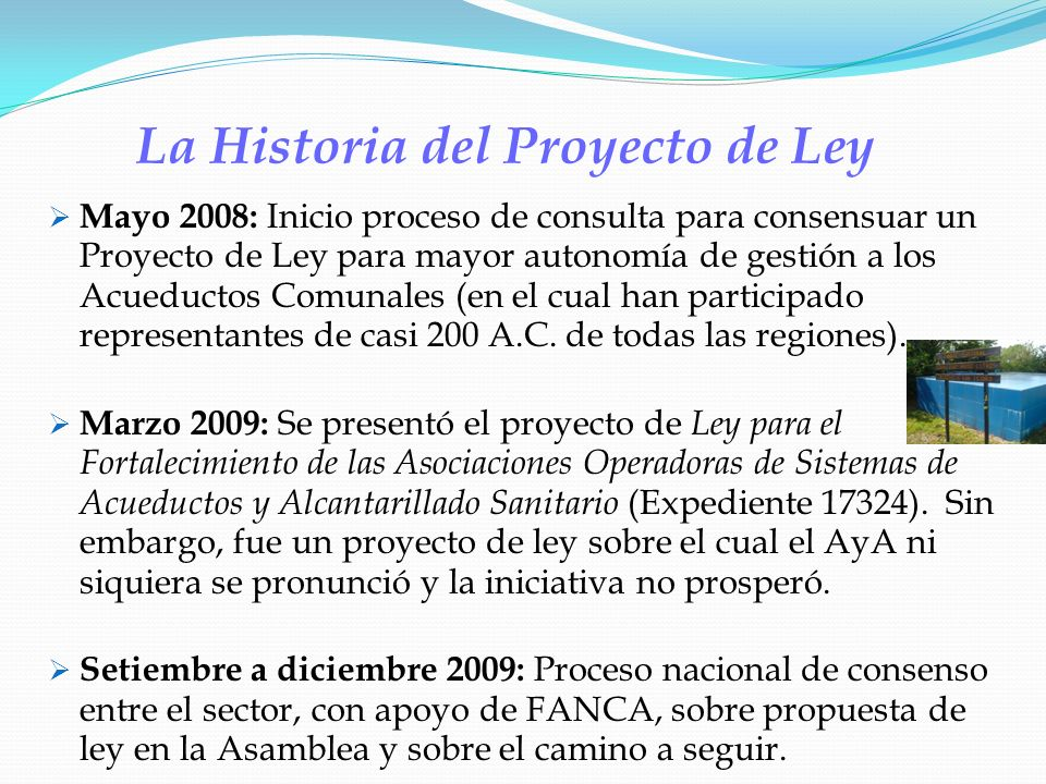 La Historia del Proyecto de Ley Mayo 2008: Inicio proceso de consulta para consensuar un Proyecto de Ley para mayor autonomía de gestión a los Acueduc
