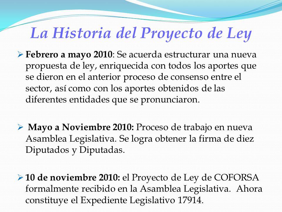 La Historia del Proyecto de Ley Febrero a mayo 2010 : Se acuerda estructurar una nueva propuesta de ley, enriquecida con todos los aportes que se dier