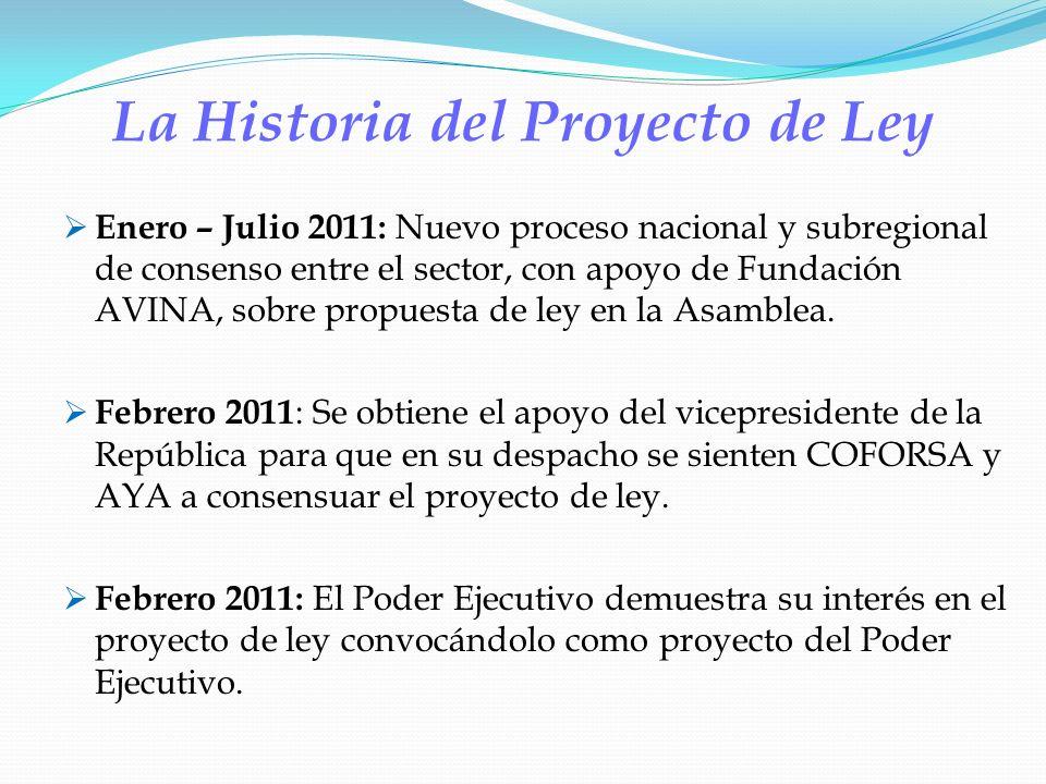 La Historia del Proyecto de Ley Enero – Julio 2011: Nuevo proceso nacional y subregional de consenso entre el sector, con apoyo de Fundación AVINA, so