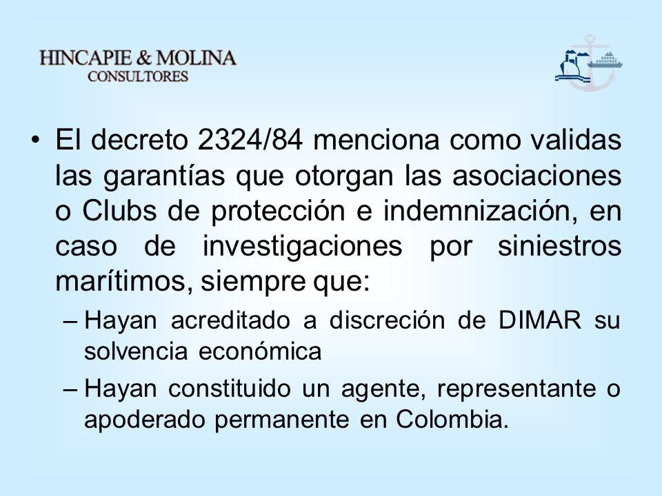 El decreto 2324/84 menciona como validas las garantías que otorgan las asociaciones o Clubs de protección e indemnización, en caso de investigaciones