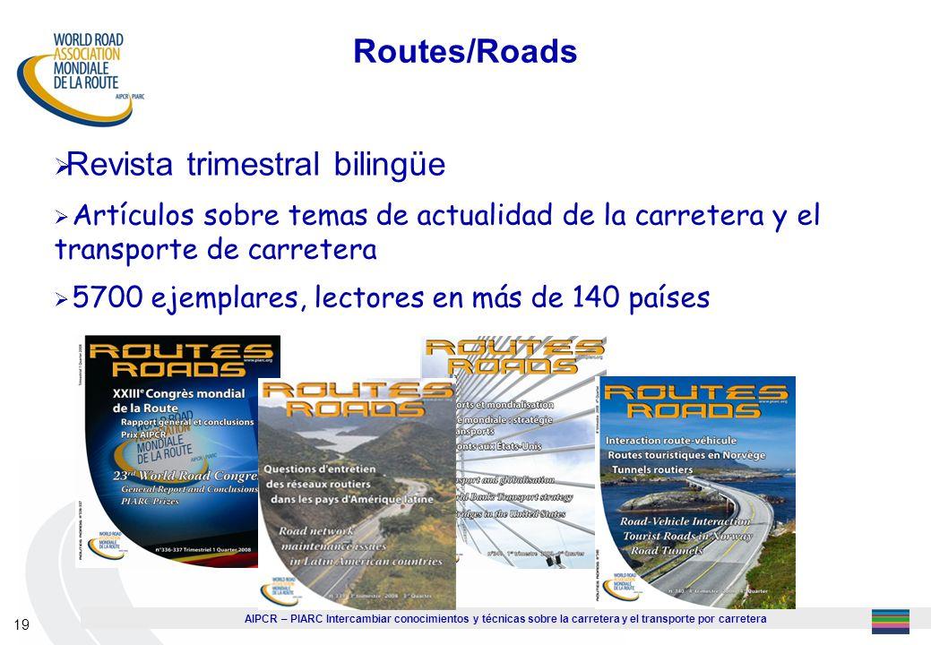 AIPCR – PIARC Intercambiar conocimientos y técnicas sobre la carretera y el transporte por carretera 19 Routes/Roads Revista trimestral bilingüe Artíc