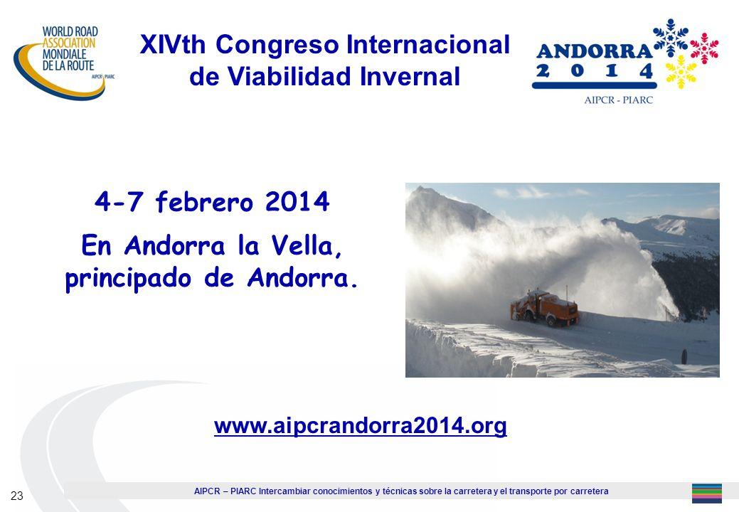 AIPCR – PIARC Intercambiar conocimientos y técnicas sobre la carretera y el transporte por carretera 23 XIVth Congreso Internacional de Viabilidad Inv
