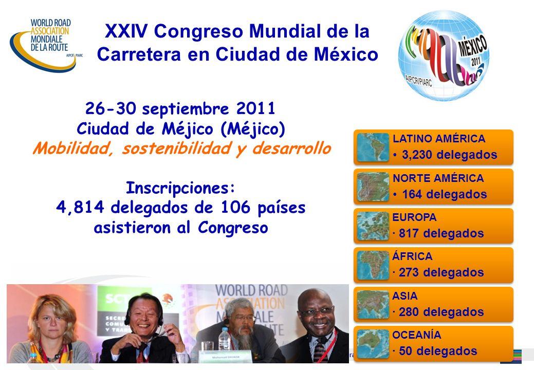 AIPCR – PIARC Intercambiar conocimientos y técnicas sobre la carretera y el transporte por carretera 25 26-30 septiembre 2011 Ciudad de Méjico (Méjico