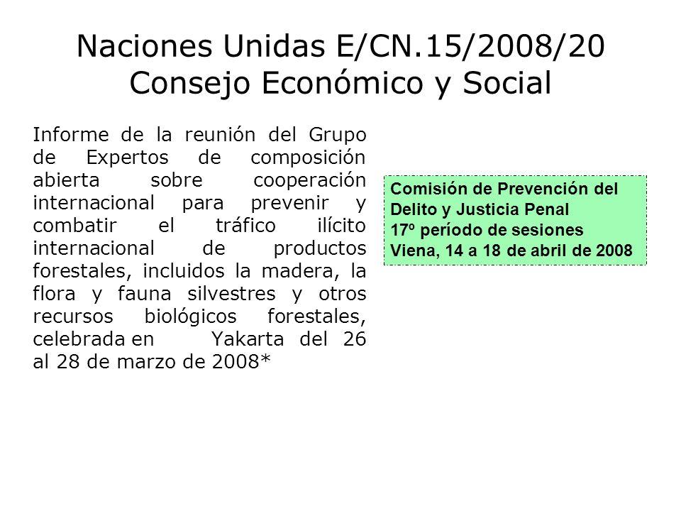Naciones Unidas E/CN.15/2008/20 Consejo Económico y Social Informe de la reunión del Grupo de Expertos de composición abierta sobre cooperación intern