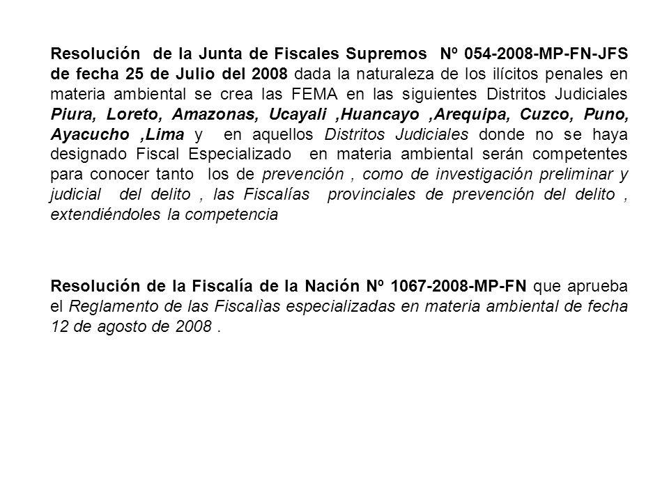 Resolución de la Junta de Fiscales Supremos Nº 054-2008-MP-FN-JFS de fecha 25 de Julio del 2008 dada la naturaleza de los ilícitos penales en materia