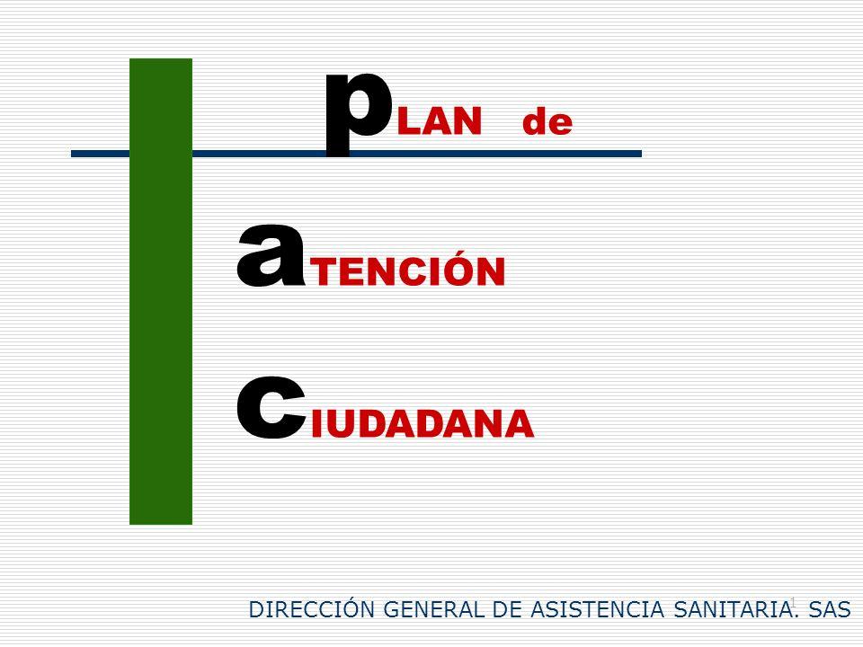 1 p LAN de a TENCIÓN c IUDADANA DIRECCIÓN GENERAL DE ASISTENCIA SANITARIA. SAS