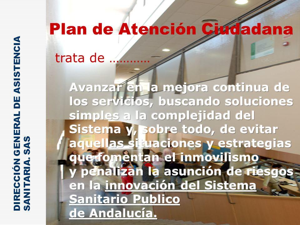 26 Plan de Atención Ciudadana trata de ………… DIRECCIÓN GENERAL DE ASISTENCIA SANITARIA. SAS