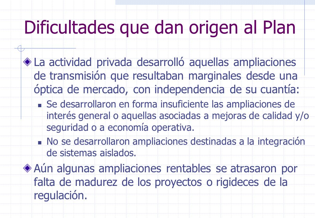 Mecanismo regulatorio anterior al Plan La conveniencia de una obra se determinaba mediante audiencia pública a propuesta de los interesados en su concreción.