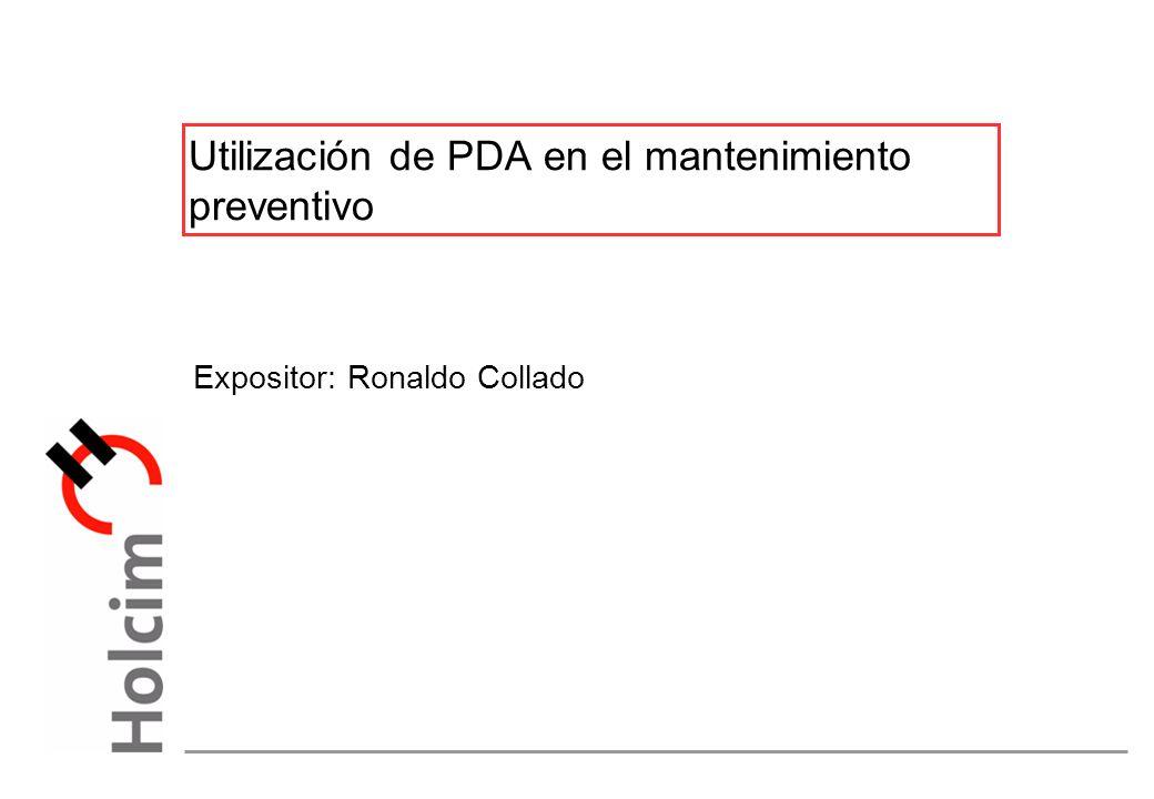 Expositor: Ronaldo Collado Utilización de PDA en el mantenimiento preventivo