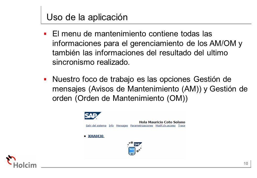 10 Uso de la aplicación El menu de mantenimiento contiene todas las informaciones para el gerenciamiento de los AM/OM y también las informaciones del